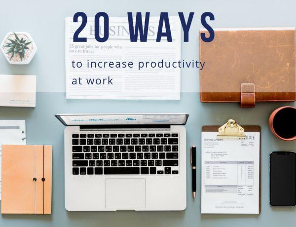 increase productivity at work 600x460 - 提高工作效率的20个好方法!