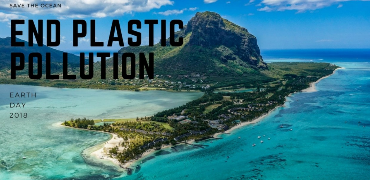end plastic pollution save the ocean and planet earth day 2018 BIG  - 关爱地球,无塑料生活你能做到吗?