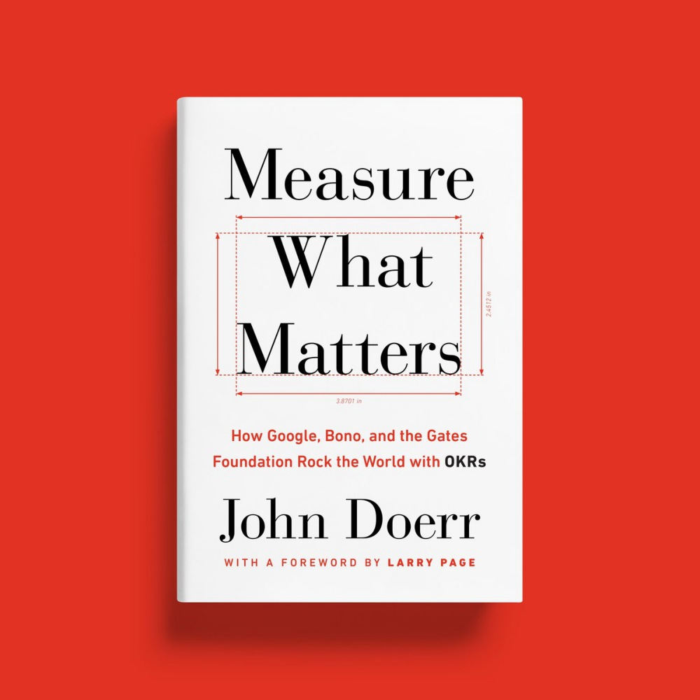 learning okr Measure What Matters by john doerr - 管理者必读!Bill Gates 推荐《Measure What Matters》