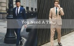 you need a tie to complete your style BIG 240x150 - 领带为你戴上儒雅品位!