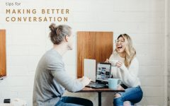 Tips for Making Better Conversations 240x150 - 社交聊天术6个重点 当个好聊的人