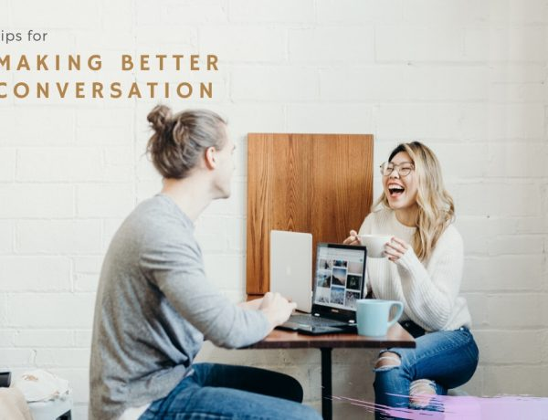 Tips for Making Better Conversations 600x460 - 社交聊天术6个重点 当个好聊的人