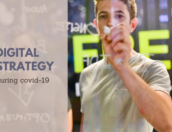 digital strategy tips during covid 19 600x460 - 疫情下,老板和高管必掌握的 Digital Strategy