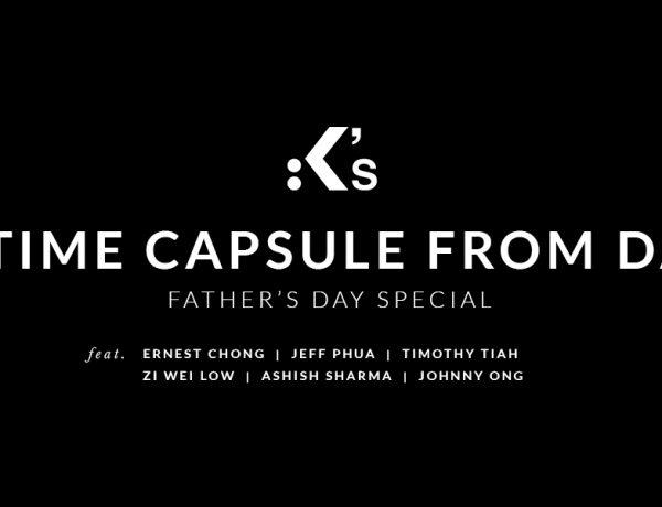 Fatherday Special Time Capsule header 1 600x460 - K's 父亲节特备: 爸爸们给孩子来自2020年的时间囊