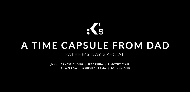 Fatherday Special Time Capsule header 1 - K's 父亲节特备: 爸爸们给孩子来自2020年的时间囊